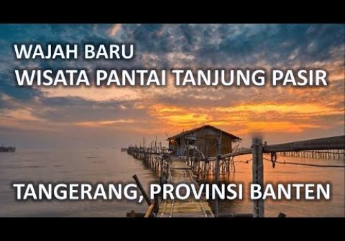 Wajah Baru Wisata Pantai Tanjung Pasir, Tangerang, Provinsi Banten